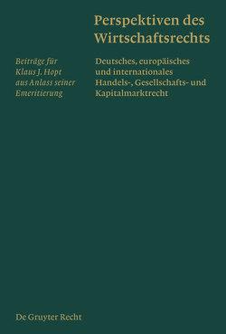 Perspektiven des Wirtschaftsrechts von Baum,  Harald, et al., Fleckner,  Andreas M., Hellgardt,  Alexander, Roth,  Markus