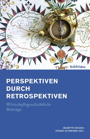 Perspektiven durch Retrospektiven von Granda,  Jeanette, Schreiber,  Jürgen