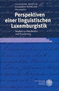 Perspektiven einer linguistischen Luxemburgistik von Moulin,  Claudine, Nübling,  Damaris