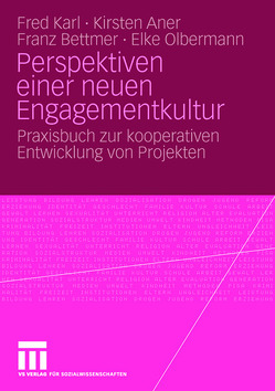 Perspektiven einer neuen Engagementkultur von Aner,  Kirsten, Bettmer,  Franz, Karl,  Fred, Olbermann,  Elke