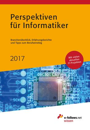 Perspektiven für Informatiker 2017 von Folz,  Kristina, Hies,  Michael