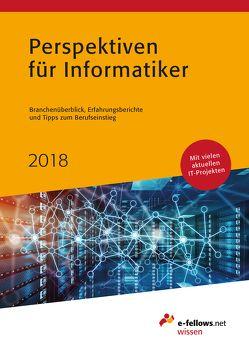 Perspektiven für Informatiker 2018 von Folz,  Kristina, Hies,  Michael