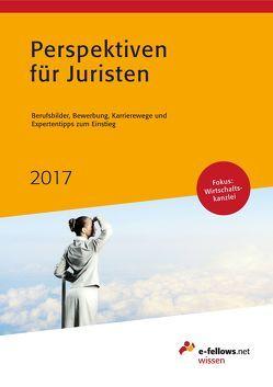 Perspektiven für Juristen 2017 von Bendig,  Stephanie, Hies,  Michael