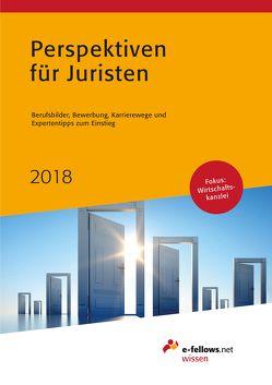 Perspektiven für Juristen 2018 von Folz,  Kristina, Hies,  Michael