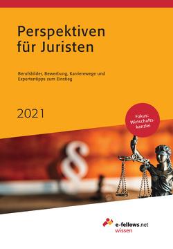 Perspektiven für Juristen 2021 von Güntner,  Bernhard, Hies,  Michael