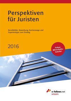 Perspektiven für Juristen 2016 von Hies,  Michael, Ziegler,  Hannah
