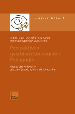 Perspektiven geschlechtsbezogener Pädagogik von Jantz,  Olaf, Ottemeier-Glücks,  Franz Gerd, Rauw,  Regina, Reinert,  Ilka