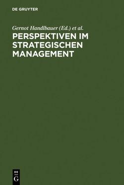 Perspektiven im Strategischen Management von Handlbauer,  Gernot, Matzler,  Kurt, Sauerwein,  Elmar, Stumpf,  Monika