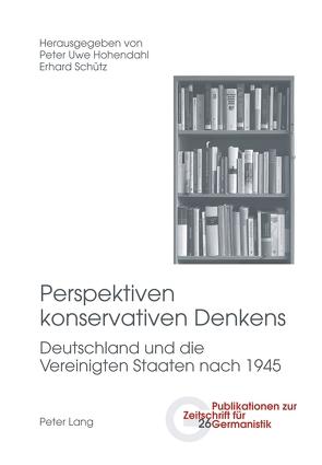 Perspektiven konservativen Denkens von Hohendahl,  Peter Uwe, Schütz,  Erhard