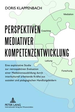Perspektiven mediativer Kompetenzentwicklung von Klappenbach,  Doris