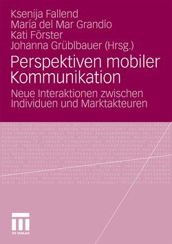 Perspektiven mobiler Kommunikation von Fallend,  Ksenija, Förster,  Kati, Grüblbauer,  Johanna, Mar Grandío,  María