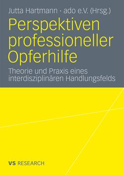 Perspektiven professioneller Opferhilfe von Arbeitskreis der Opferhilfen, Hartmann,  Jutta