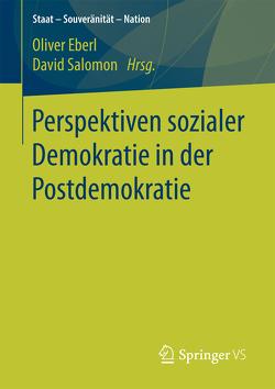 Perspektiven sozialer Demokratie in der Postdemokratie von Eberl,  Oliver, Salomon,  David