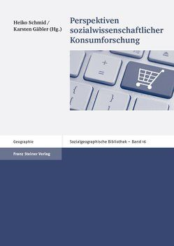 Perspektiven sozialwissenschaftlicher Konsumforschung von Gäbler,  Karsten, Schmid,  Heiko