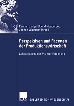 Perspektiven und Facetten der Produktionswirtschaft von Junge,  Karsten, Mildenberger,  Udo, Wittmann,  Jochen