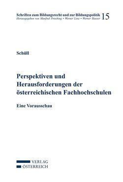 Perspektiven und Herausforderungen der österreichischen Fachhochschulen von Schüll,  Elmar
