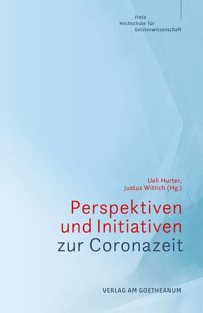 Perspektiven und Initiativen zur Coronazeit von Hurter,  Ueli, Wittich,  Justus