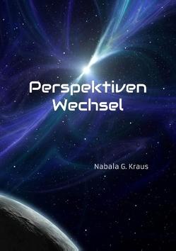 Perspektiven Wechsel von Kraus,  Nabala G.