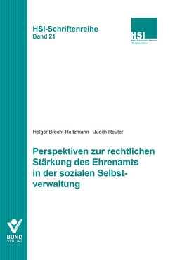 Perspektiven zur rechtlichen Stärkung des Ehrenamts in der sozialen Selbstverwaltung von Brecht-Heitzmann,  Holger, Reuter,  Judith