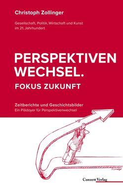 Perspektivenwechsel. Fokus Zukunft von Zollinger,  Christoph