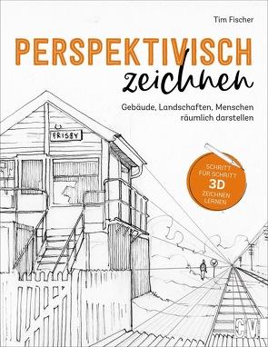 Perspektivisch zeichnen von Fisher,  Tim, Krämer-Uhl,  Sabine