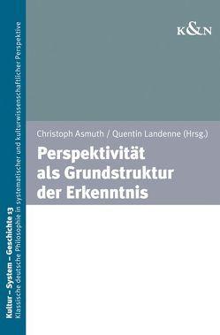 Perspektivität als Grundstruktur der Erkenntnis von Asmuth,  Christoph, Landenne,  Quentin