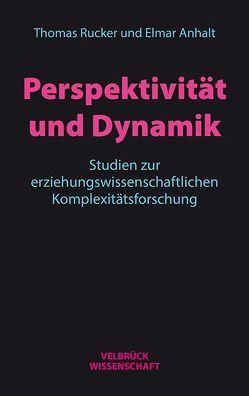 Perspektivität und Dynamik von Anhalt,  Elmar, Rücker,  Thomas