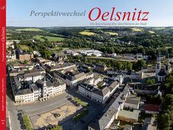 Perspektivwechsel Oelsnitz von Jahn,  Jörg Uwe, Löhnert,  Jürgen