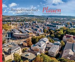 Perspektivwechsel Plauen von Jahn,  Jörg Uwe, Löhnert,  Jürgen