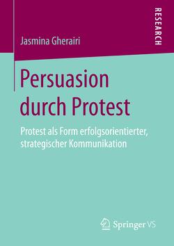 Persuasion durch Protest von Gherairi,  Jasmina