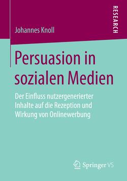 Persuasion in sozialen Medien von Knoll,  Johannes