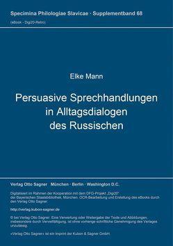 Persuasive Sprechhandlungen in Alltagsdialogen des Russischen von Mann,  Elke