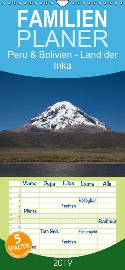 Peru & Bolivien – Land der Inka – Familienplaner hoch (Wandkalender 2019 , 21 cm x 45 cm, hoch) von Knödler,  Stephan
