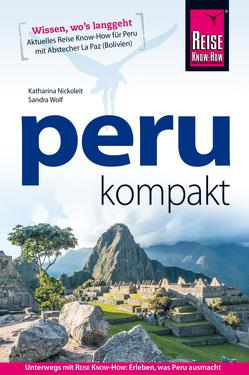Peru kompakt von Nickoleit,  Katharina, Wolf,  Sandra