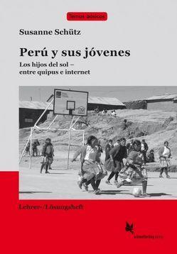 Perú y sus jóvenes (Lehrerheft) von Schütz,  Susanne