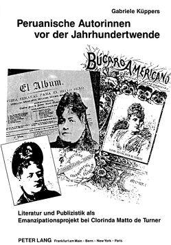 Peruanische Autorinnen vor der Jahrhundertwende von Küppers,  Gabriele