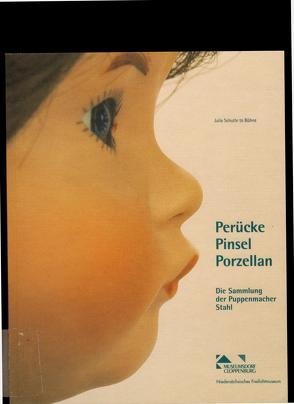 Perücke – Pinsel – Porzellan von Meiners,  Uwe, Schulte to Bühne,  Julia