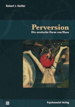 Perversion von Haag,  Antje, Poelchau,  Maria, Stoller,  Robert J.