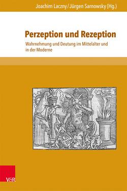 Perzeption und Rezeption von Laczny,  Joachim, Sarnowsky,  Jürgen