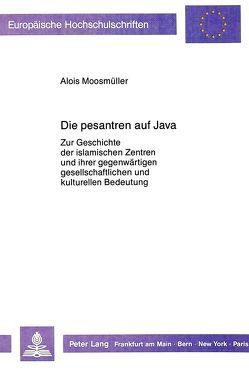 Pesantren auf Java von Moosmueller,  Alois