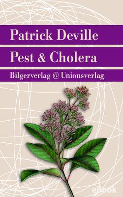 Pest & Cholera von Deville,  Patrick, Fock,  Holger, Müller,  Sabine