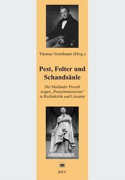 Pest, Folter und Schandsäule von Jacobs,  Helmut C, Malarino,  Ezequiel, Vormbaum,  Thomas