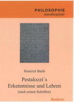 Pestalozzi´s Erkenntnisse und Lehhren (nach seinen Schriften) von Barth,  Heinrich, Hueck,  Johanna