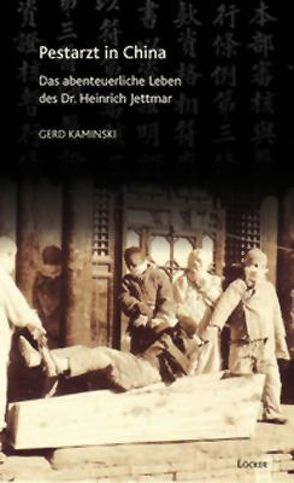 Pestarzt in China von Kaminski,  Gerd