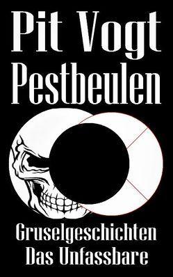 Pestbeulen von Vogt,  Pit