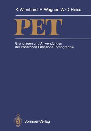 PET von Heiss,  Wolf-Dieter, Wagner,  Rainer, Wienhard,  Klaus