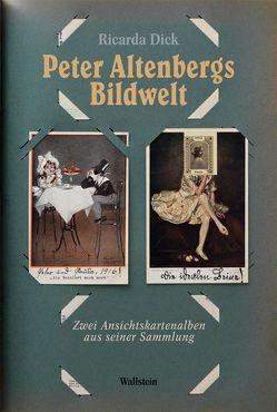 Peter Altenbergs Bildwelt von Dick,  Ricarda