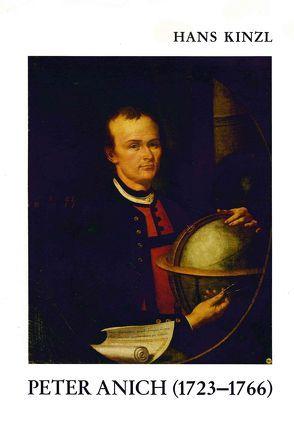 Peter Anich (1723–1766) von Kinzl,  Hans