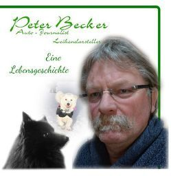 Peter Becker – Eine Lebensgeschichte von Becker,  Peter
