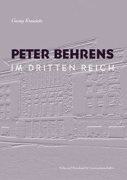 Peter Behrens im Dritten Reich von Krawietz,  Georg